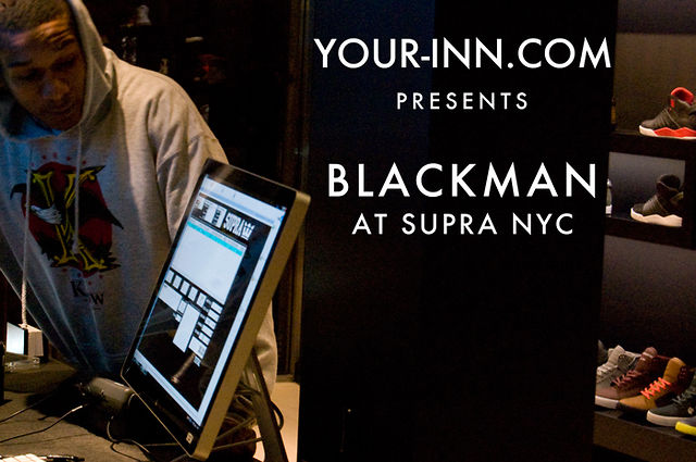 YOUR INN  -  Blackman at Supra NYC