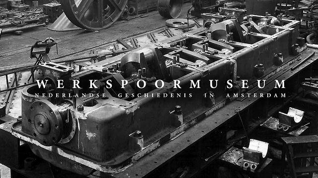 Werkspoormuseum - Nederlandse historie in Amsterdam