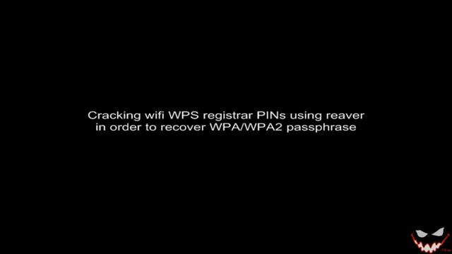 Cracking Wifi Wpa/Wps Easily Using Reaver