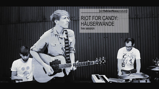 RIOT FOR CANDY //HÄUSERWÄNDE (LIVE SESSION)