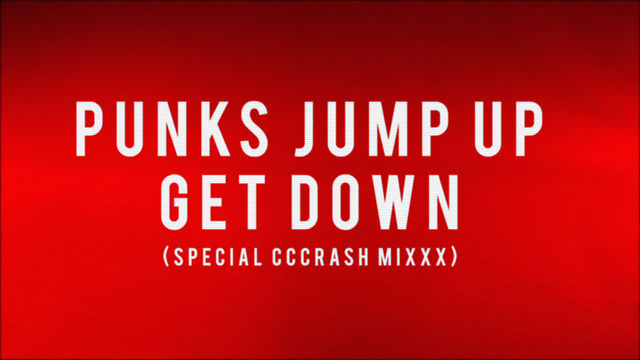 Punks Jump Up - Get Down (Special CCCrash Mixxx)