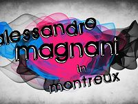 YUX! Alessandro Magnani in Montreux