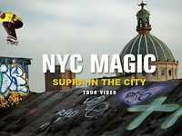 NYC MAGIC: SUPRA IN THE CITY