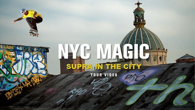 NYC MAGIC: SUPRA IN THE CITY