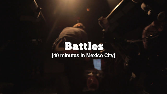 [live tv] #055 Battles - 40 minutes in Mexico City