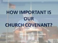 The Importance of Our Church Covenant