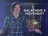 Galatians 5 Movement