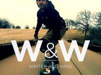 Longboarding: WINTER & WIND
