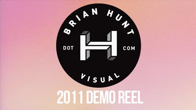 Brian Hunt Visual 2011 Demo Reel