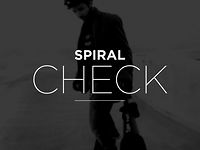 Longboarding: Spiral Check