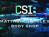 CSI Mungle&#039;s Body Shop