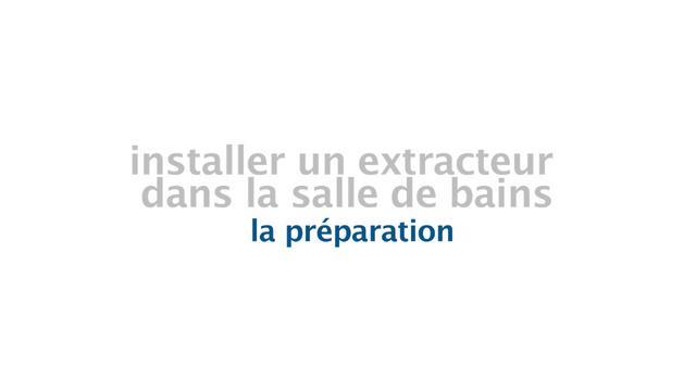 Extracteur salle de bains id es de for Installer un ventilateur de salle de bain