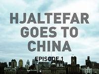 Hjaltefar goes to China - Episode 1