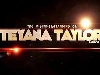 Teyana Taylor - The Misunderstanding Of Teyana Taylor (episode #1)
