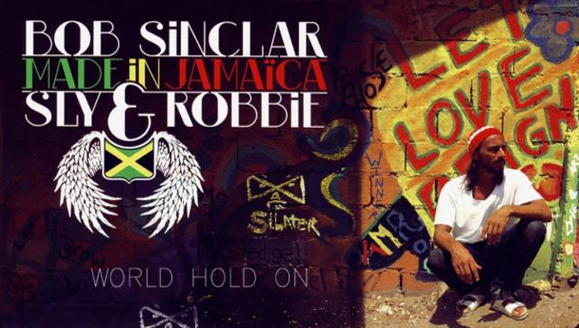 Bob Sinclar ~ WORLD HOLD ON (Reggae Version)