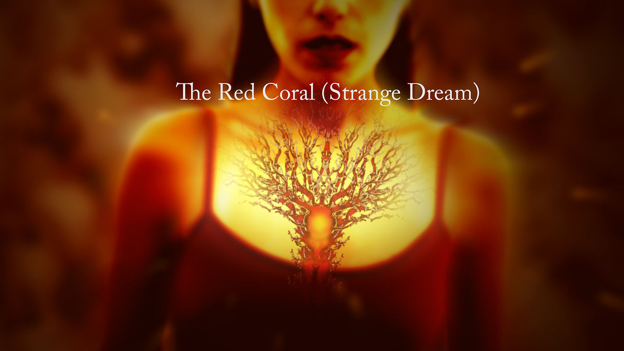 THE RED CORAL (STRANGE DREAM)