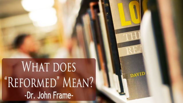 What does &quot;Reformed&quot; mean?