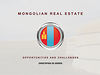 Mongolian Real Estate Market - Overview, challenges and opportunities.
