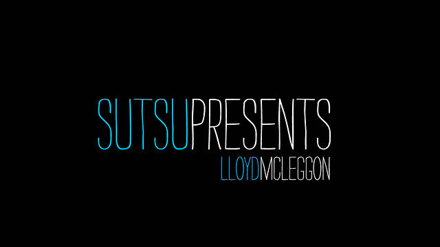 SUTSU PRESENTS | Lloyd Mcleggon