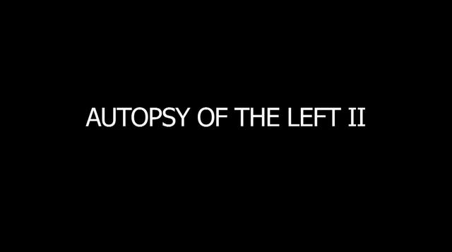 AUTOPSY OF THE LEFT II