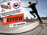 Ureview: Broadcast Super Selects & Filmer Wheels