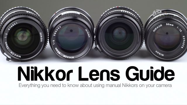 TUTORIAL: Using Manual Nikkor Lenses