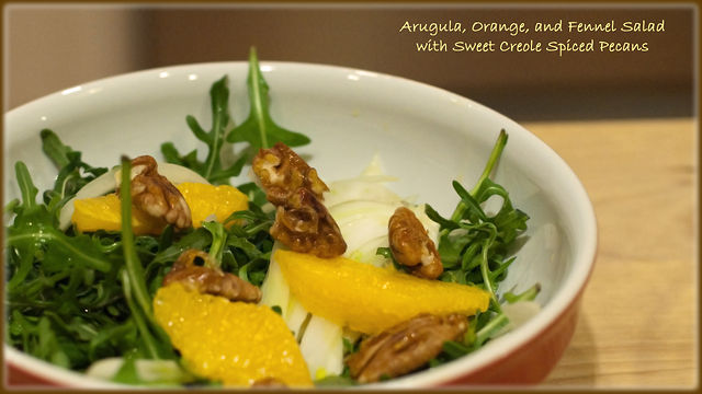 Arugula, Orange, and Fennel Salad with Sweet Creole Spiced Pecans on ...