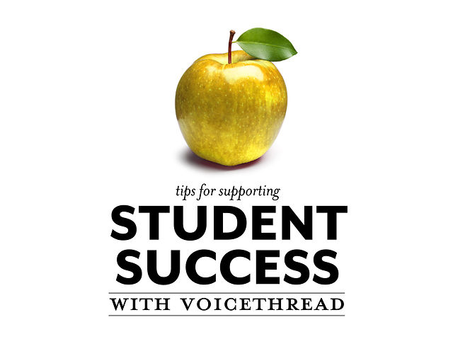 Tips for Supporting Student Success with VoiceThread