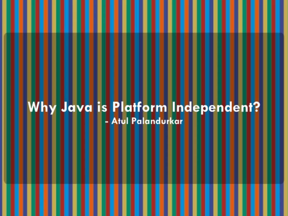 Why >> Why Java is Platform Independent? on Vimeo