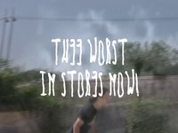 thee worst in stores now!    a film by qlamb and the darklord    starring..    Zach Tierce  Andy Jaboozi  Quintin Lamb  Hunter Harper  Taylor Popham    Also featuring the homies, Travis Rhodes, and Dallas Wilson..