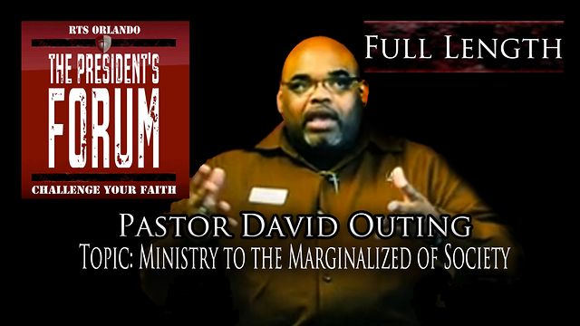 Ministry to the Marginalized of Society with Pastor David Outing