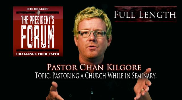 Pastoring a Church While in Seminary with Pastor Chan Kilgore