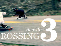 Longboarding: BOARDER CROSSING 3