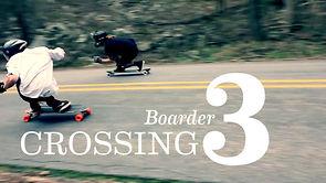 Longboarding: BOARDER CROSSING 3