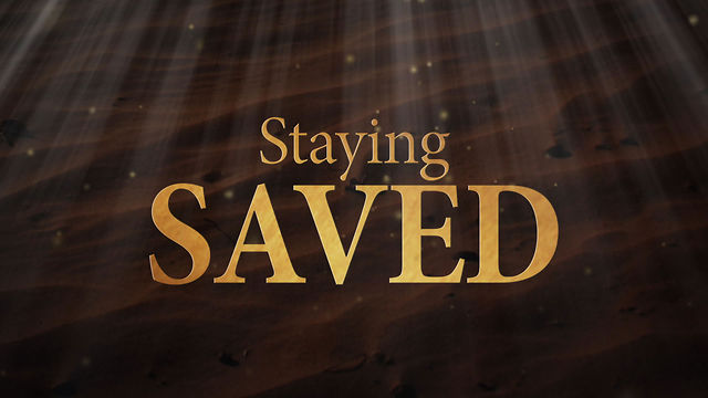The Truth About... Staying Saved