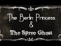 The Berlin Princess & The Spree Ghost (00:57)