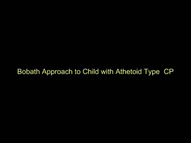 Bobath Demonstration of a Child with Athetoid CP