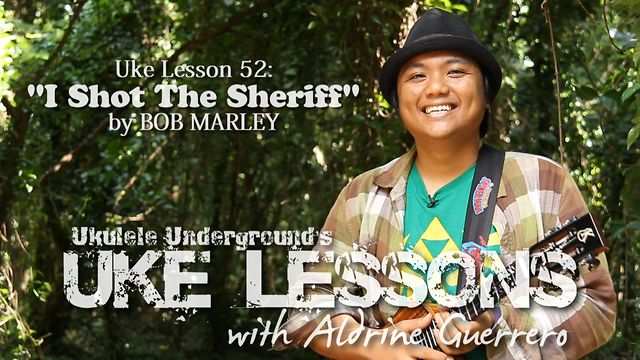Uke Lesson 52 - I Shot the Sheriff (Bob Marley)