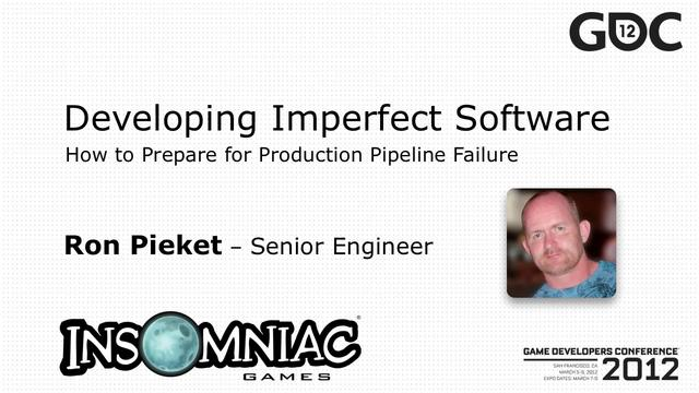 Developing Imperfect Software GDC 2012