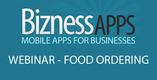 Bizness Apps Webinar - Food Ordering
