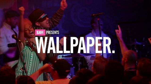 SAY Presents: Wallpaper.