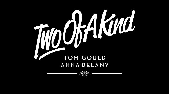 """Two Of A Kind"" - Tom Gould x Anna Delany"