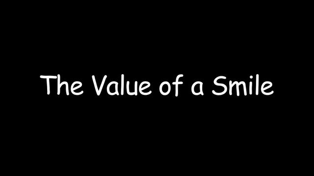 the value of a smile A smile increases the face value of a person medically and biologically, a smile  is healthy it only requires 12 muscles to smile while frowning uses 113 facial.