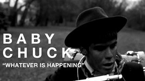 BABY CHUCK - Whatever Is Happening