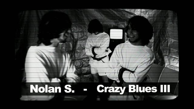 Nolan S. - Crazy Blues III