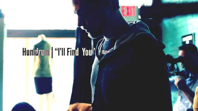 "Humdrum ""I'll Find You"""