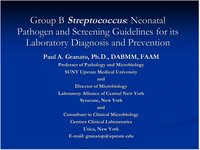 Group B Streptococcus � A Neonatal Pathogen and Screening Guidelines for Its Laboratory Diagnosis and Prevention