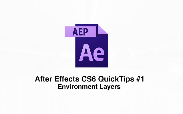 After Effects CS6 Quick Tip #1 - 3D Environment Layer