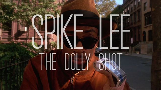 Thumbnail of video Spike Lee / The Dolly Shot