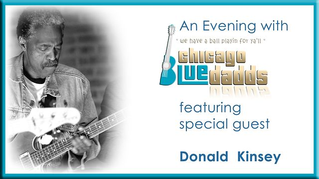 An evening with the Chicago-Blue Dadds featuring special guest Donald Kinsey